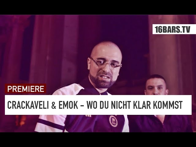Crackaveli, Emok - Wo du nicht klar kommst (Premiere)