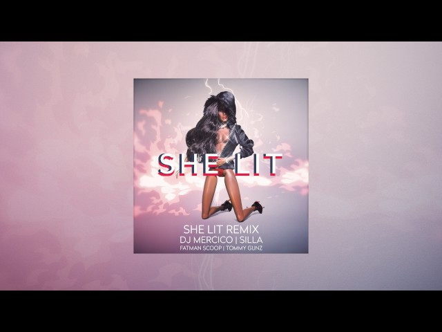 DJ Mercico feat. Silla, Fatman Scoop, Tommy Gunz  - SHE LIT REMIX (prod. by Menju)