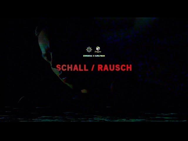 eRRdeKa, Curlyman - Schall/Rausch
