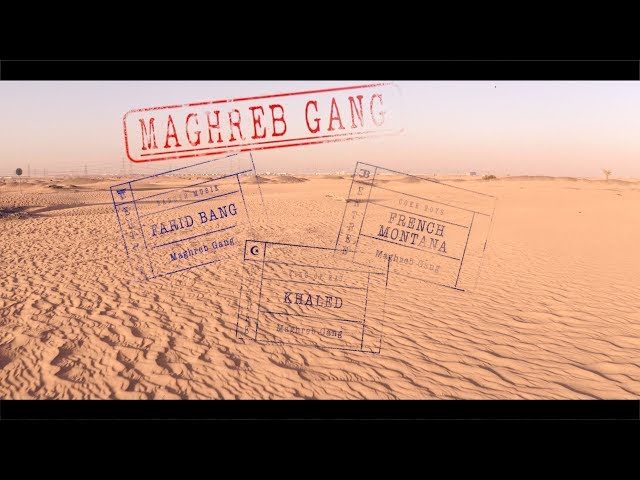 Farid Bang, French Montana - Maghreb Gang