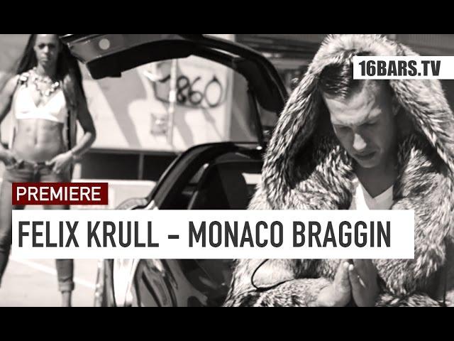 Felix Krull - Monaco Braggin