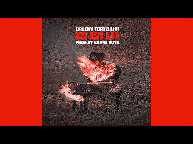 Greeny Tortellini - Es Ist Lit (prod. by Broke Boys)