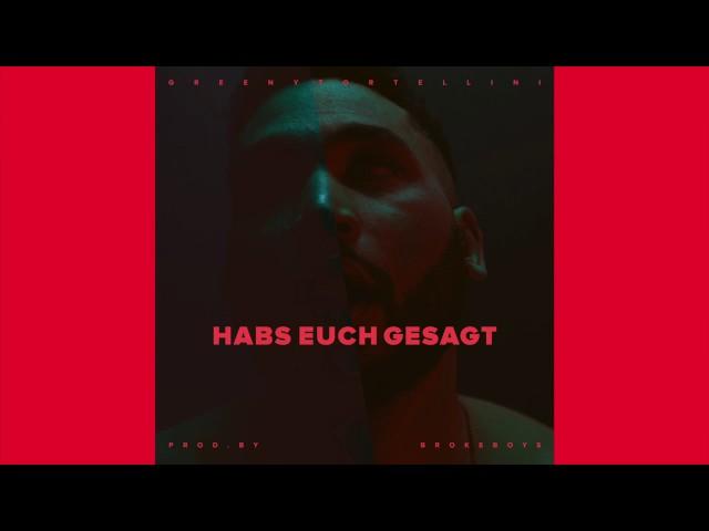 Greeny Tortellini - Habs Euch Gesagt (prod. by Broke Boys)