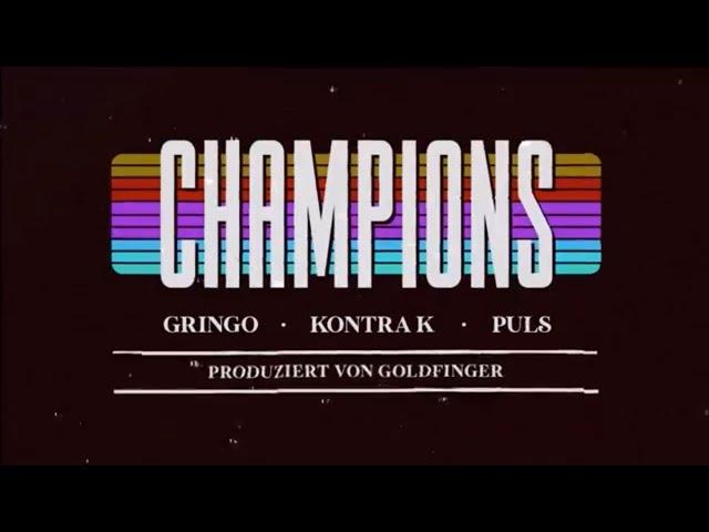 Gringo, Kontra K, Puls - Champions