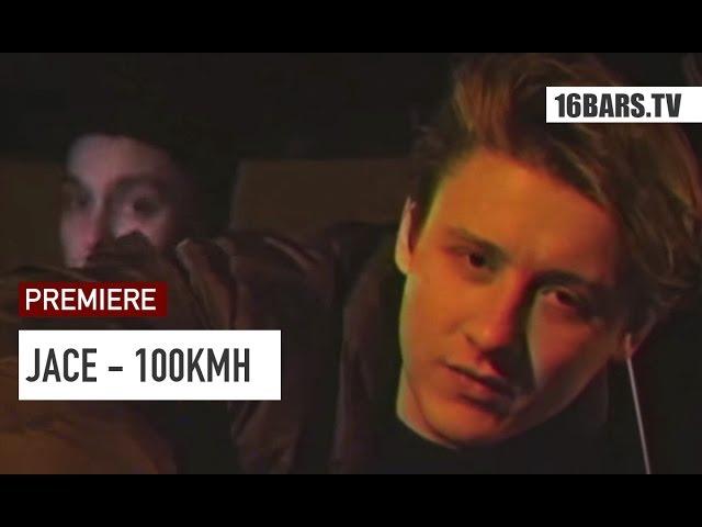 JACE - 100KMH (Premiere)