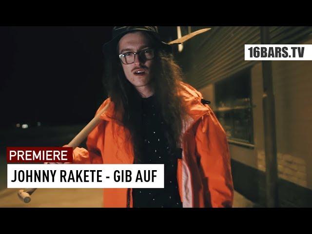 Johnny Rakete - Gib Auf (Premiere)