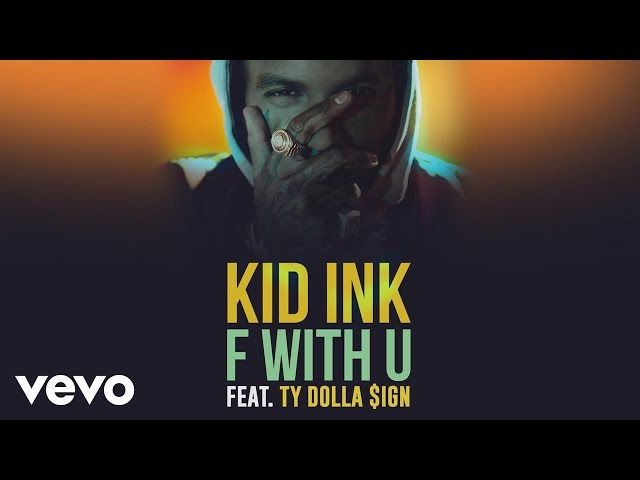 Kid Ink - F With U (Audio) ft. Ty Dolla $ign
