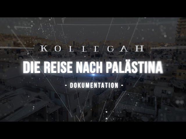 Kollegah - Dokumentation über seinen Trip nach Palästina