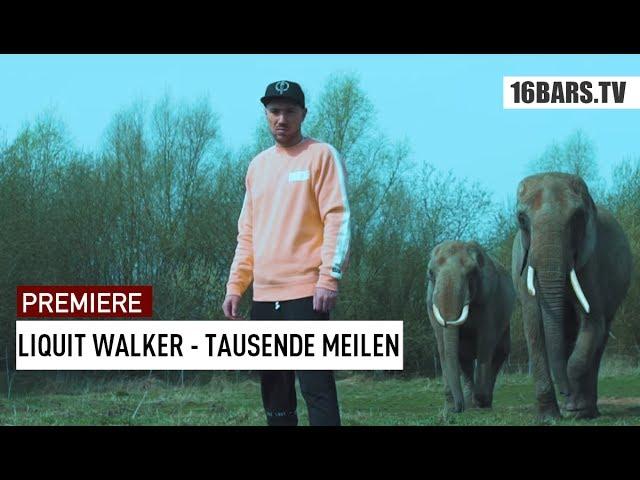 Liquit Walker - Tausende Meilen (Premiere)