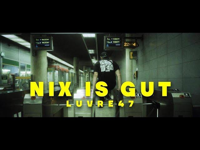 Luvre47 - Nix is gut