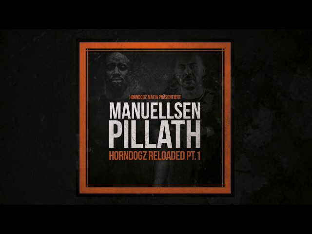 Manuellsen feat. Pillath - Horndogz Reloaded PT. 1