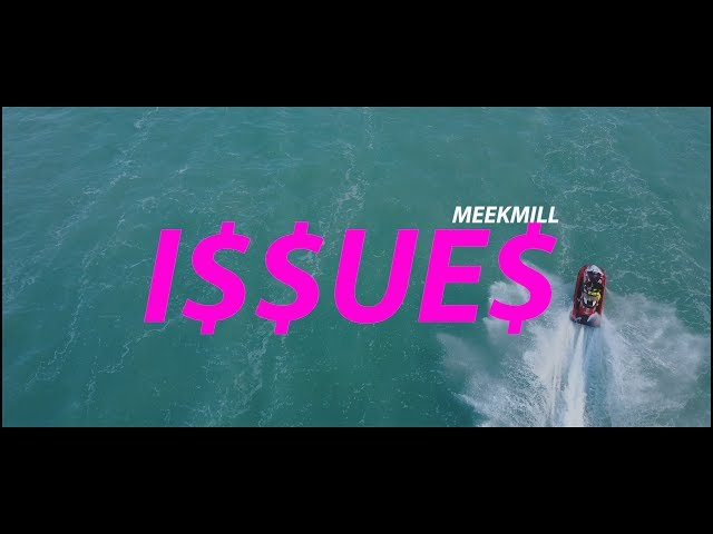 Meek Mill - Issues