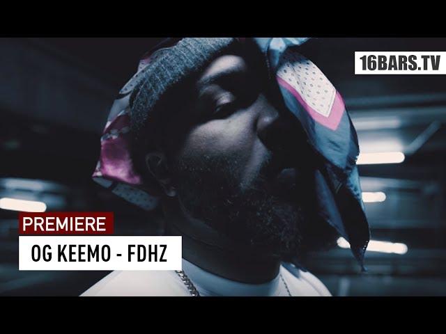OG Keemo - FDHZ (Premiere)