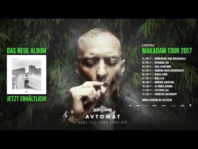 Olexesh - AVTOMAT (Dubs Till Dawn Dubplate)