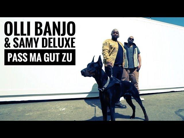 Olli Banjo, Samy Deluxe - Pass ma gut zu