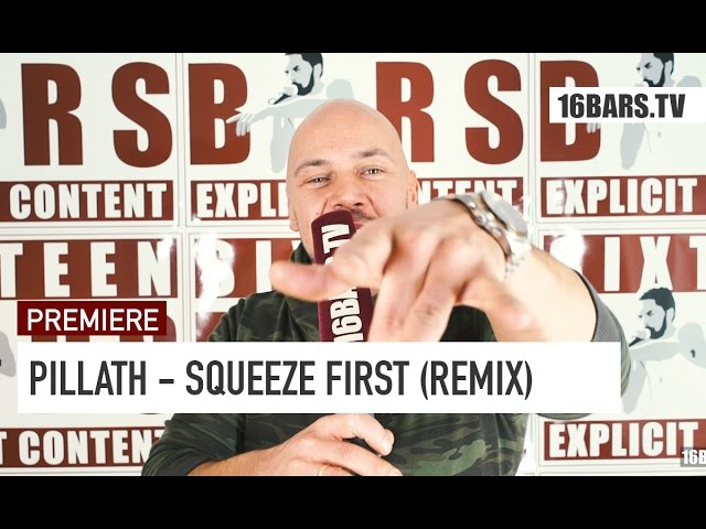 Pillath - Squeeze First (Remix)