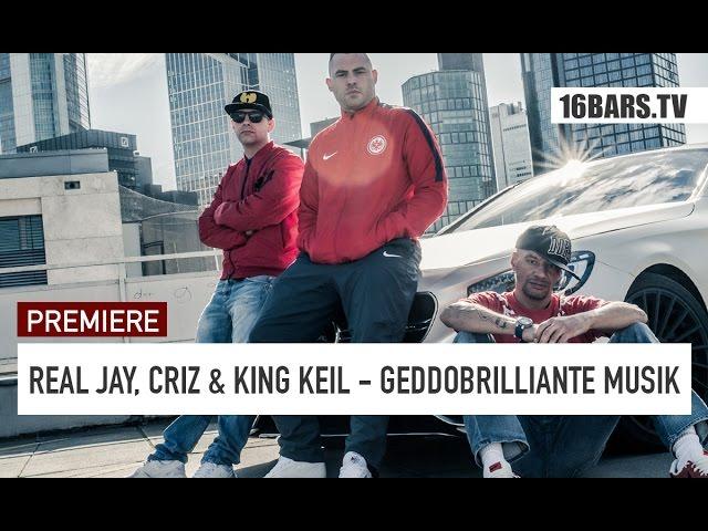Real Jay, Criz, King Keil - Geddobrilliante Musik