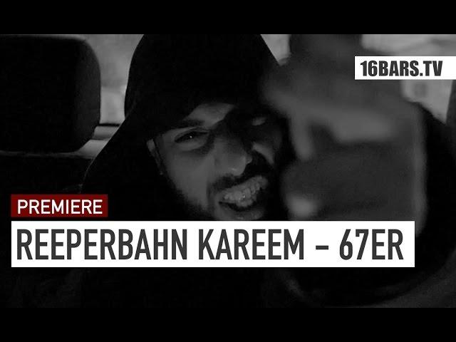 Reeperbahn Kareem - 67er (PREMIERE)