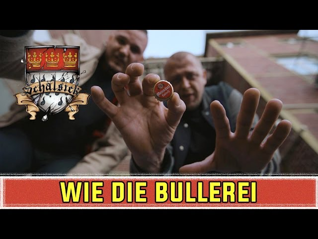 SCHÄLSICK - WIE DIE BULLEREI [OFFICIAL 4K VIDEO]