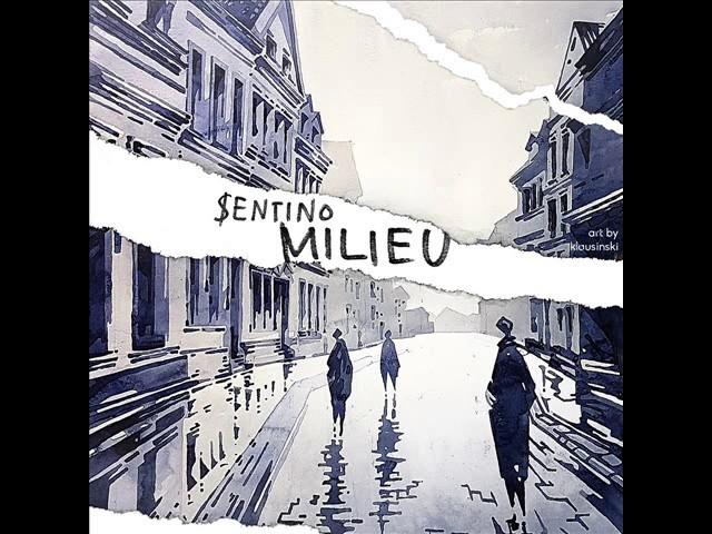 Sentino - Milieu (prod. by Phat Crispy)