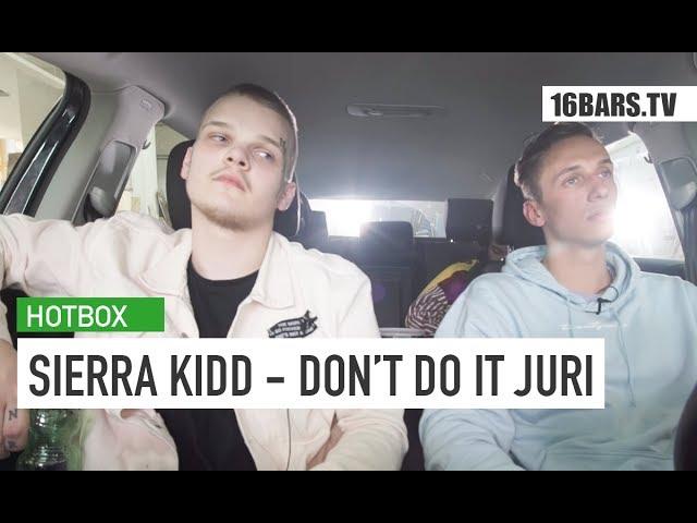 Sierra Kidd - Don't do it Juri (Hotbox Version)