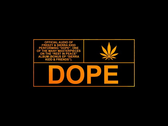 SIERRA KIDD & FREEZY - DOPE prod. by LOUISLONE & ALECTO (Official Audio)