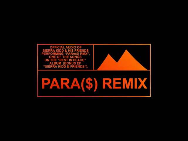 SIERRA KIDD & FRIENDS - PARA($) REMIX prod. by ASHBY (Official Audio)