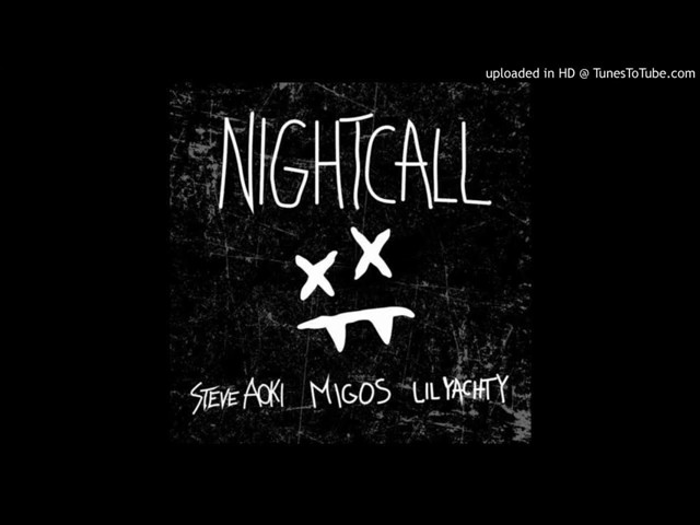 Steve Aoki - Night Call (Ft. Migos & Lil Yachty)