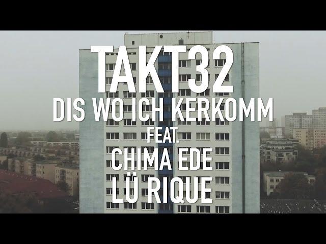 Takt32, Chima Ede, Lü Rique - Dis wo ich herkomme