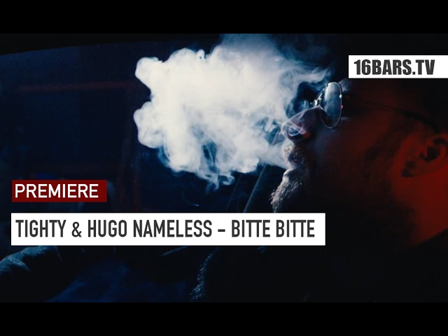 Tighty, Hugo Nameless - Bitte Bitte (Premiere)