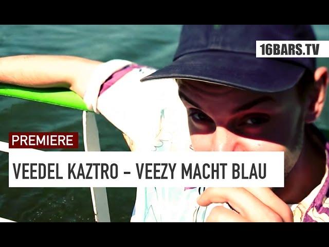 Veedel Kaztro - Veezy macht blau