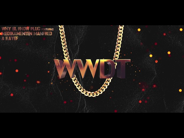 Why SL Know Plug Ft. Medikamenten Manfred & Kayef - WWDT