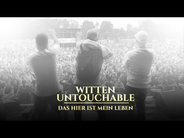 Witten Untouchable - Das hier ist mein Leben