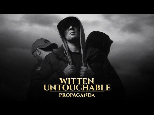 Witten Untouchable - Propaganda