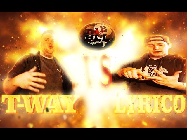 BLL8 - T-WAY vs LYRICO