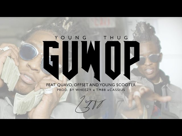 Young Thug, Quavo, Offset, Young Scooter - Guwop