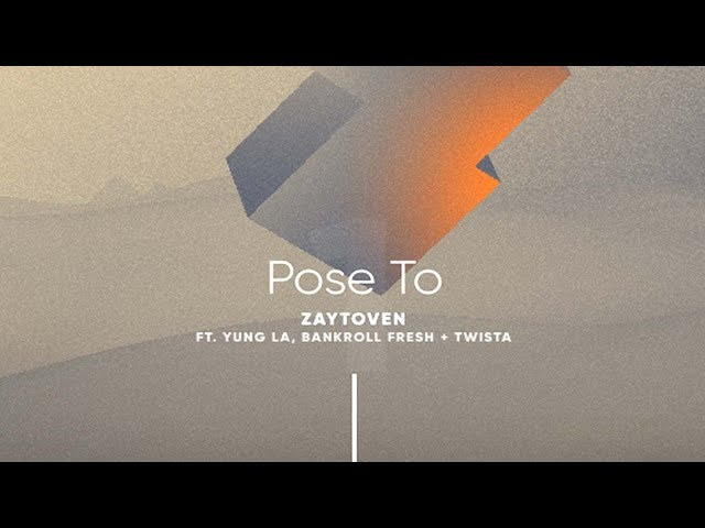 Zaytoven - Pose To Feat. Yung LA, Bankroll Fresh & Twista